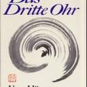 """""""Das dritte Ohr"""", Joachim-Ernst Berendt, Rowohlt Taschenbuch 1988, ISBN: 3499184141"""