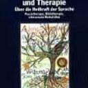 """Hilarion Petzold, Ilse Orth (Hrsg.) """"Poesie und Therapie"""", Über die Heilkraft der Sprache"""