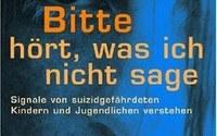"""Käsler-Heide, Helga, """"Bitte hört, was ich nicht sage."""", Signale von suizidgefährdeten Kindern und Jugendlichen verstehen. Unter der Mitarbeit von Brigitte Nikodem, Verlag: KÖSEL, ISBN: 3-466-30540-3"""